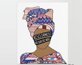 001   !RESISTAMOS!   No Ban No Wall   Art Series   Print