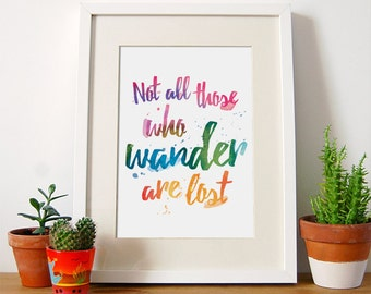 Not All Those Who Wander Are Lost, Inspirational Wall Art, Inspirational Quote, Typography Print, Wanderlust, Decor, Tolkien, Gifts, A4