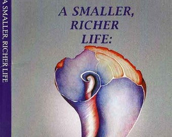A Smaller, Richer Life: Using Illness as a Chance to Grow, Self Help, Coping with Illness