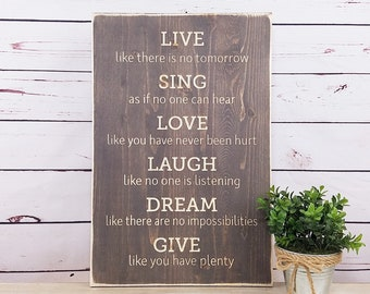 Live Like There is No Tomorrow | 12x18 Carved Wooden Sign | Live Laugh Love Sing Dream Give