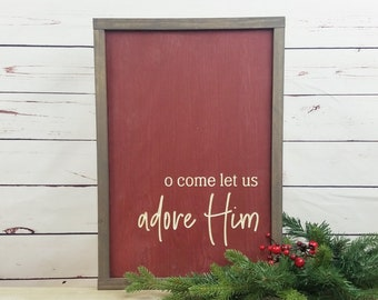 IN STOCK - O Come Let Us Adore Him | Carved Wooden Sign Christmas Decor Wood Sign Christmas Carol in Brick Red
