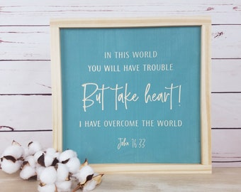 Take Heart! I Have Overcome the World | John 16:33 Carved Framed Wooden Sign | 12x12 Engraved Farmhouse Bible Verse Wood Sign