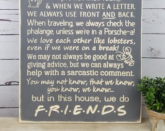 Friends Rules | In This House We Do Friends | Family Rules Rustic Wood Sign | 16x30 Carved Farmhouse Sign | TV Show