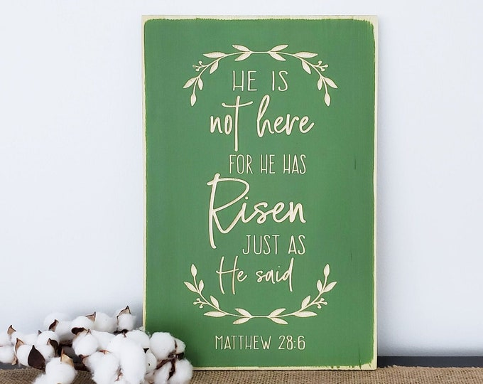 Featured listing image: He is Not Here For He has Risen just as He Said | Matthew 28:6 Easter Sign | Rustic Wood Sign | Farmhouse Carved Wooden Sign