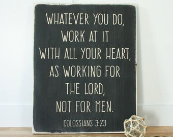 Whatever You Do, Work for the Lord Colossians 3:23 Carved Wooden Sign - 16x20