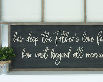 IN STOCK | How Deep the Father's Love For Us | 12x30 Carved Wooden Sign | Hymn Engraved Farmhouse Wood Sign