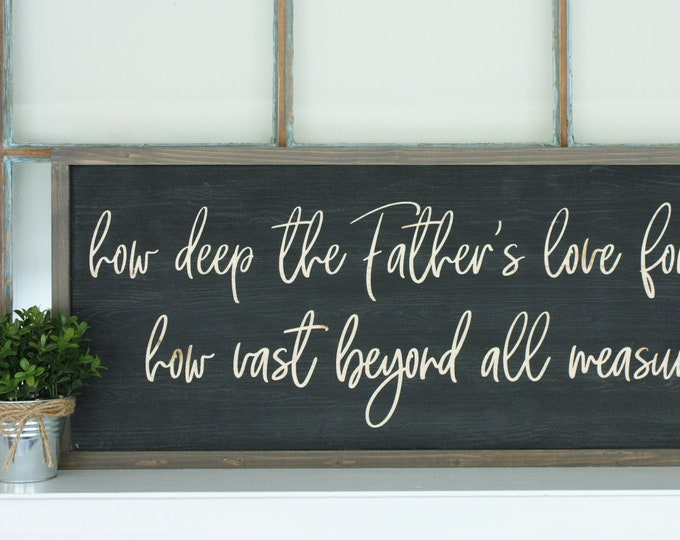 Featured listing image: IN STOCK | How Deep the Father's Love For Us | 12x30 Carved Wooden Sign | Hymn Engraved Farmhouse Wood Sign
