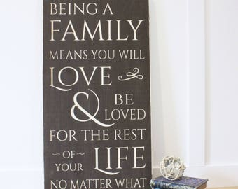 Being a Family Means You Will Love and Be Loved Large Wooden Sign - 16x30 Carved Rustic Farmhouse Wooden Sign