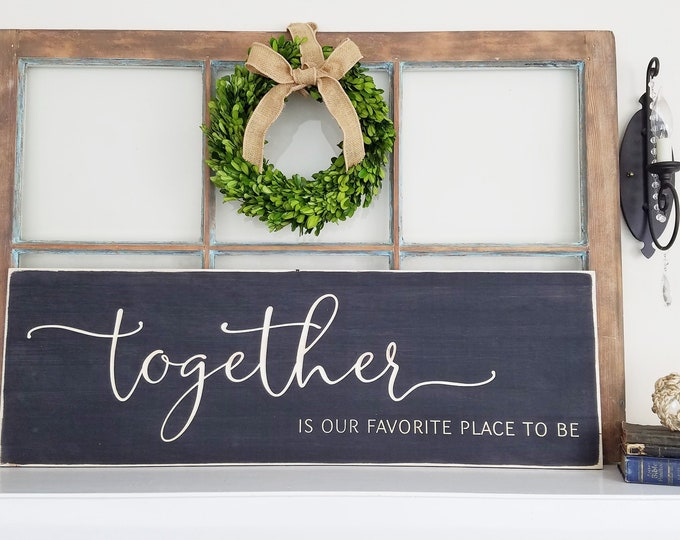 Featured listing image: Together is our Favorite Place to be | 12x36 Carved Wooden Farmhouse Sign with Frame | Living Room Wood Sign