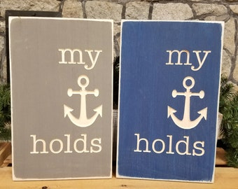 IN STOCK - My Anchor Holds Wooden Sign | 10x15 Carved Sign