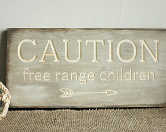 Caution Free Range Children  | 8x15 Vintage Farmhouse Carved Wood Sign