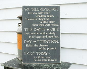 Enjoy Today You Will Never Have This Day Mother Children Home Decor Wood Sign | 16x24 Carved Engraved Farmhouse Distressed Wooden Sign