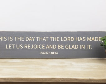 This is the Day That The Lord Has Made | 8x30 Block Print | We Will Rejoice and be Glad | Psalm 118:24 Carved Wood Sign Rustic Bible Verse