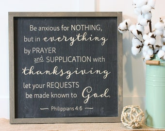 Be Anxious for Nothing  | 16x16 Philippians 4:6 Carved Farmhouse Wooden Sign | Bible Verse Wood Sign with Frame