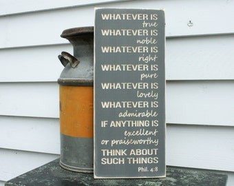 Philippians 4:8 Whatever is True  | 10x24 Carved Wood Sign | Noble Right Pure Lovely Admirable Excellent Praiseworthy
