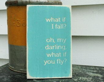 What if I fall What if you fly  | 8x12 Farmhouse Wooden Sign with Carved Lettering
