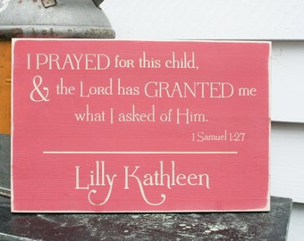 I Prayed For This Child PERSONALIZED Sign  | 12x18 1 Samuel 1:27 Carved Wooden Baby Name Shower Nursery | Bible Verse