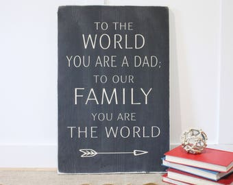 Dad You Are The World Father's Day Carved Wooden Sign - Farmhouse Distressed Wood Sign - Choose Your Size