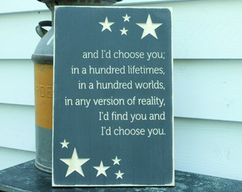 I'd Choose You in a Hundred Lifetimes  | 12x18 Romantic Carved Wood Sign | Chaos of Stars