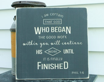 Philippians 1:6 He Who Began a Good Work Faithful to Complete it Carved Wooden Sign - 16x16 Rustic Distressed Bible Verse Art Sign
