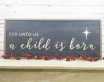 For Unto Us a Child is Born | Christmas Sign | Carved Wooden Sign with Frame | Farmhouse Wood Sign | Handel's Messiah