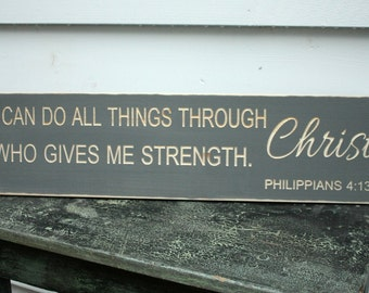 I Can Do All Things Through Christ Who Gives Me Strength  | 8x30 Carved Philippians Rustic Wood Sign | Bible Verse Sign