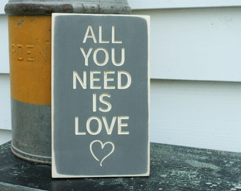 All You Need is Love  | 8x12 Carved Wooden Sign | Wedding Romantic Anniversary Beatles Sign