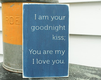 I am Your Goodnight Kiss You are my I Love You  | 8x12 Baby Nursery Carved Wooden Sign
