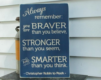 Always Remember You Are Braver Stronger Smarter Winnie the Pooh Sign Milne Baby Kids Nursery - Carved Engraved Distressed Wood Sign