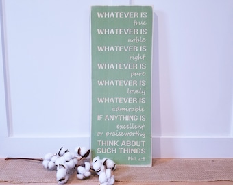 IN STOCK   Philippians 4:8 Whatever is True    10x24 Carved Wood Sign   Noble Right Pure Lovely Admirable Excellent Praiseworthy