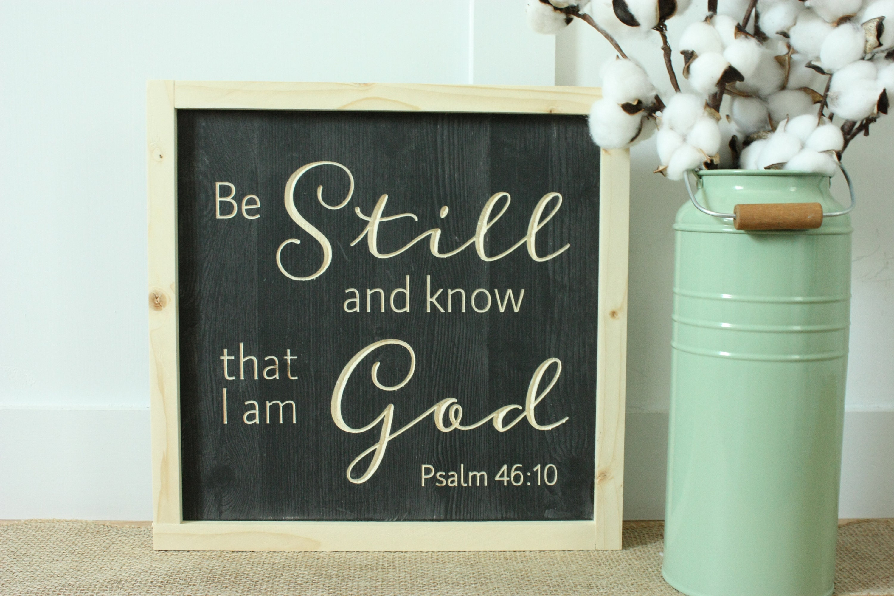 Be Still And Know That I Am God Psalm 4610 Carved Wooden Sign