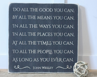 Do All The Good You Can By All The Means You Can Inspirational John Wesley Quote Carved Sign - 16x16 Rustic Wooden Sign