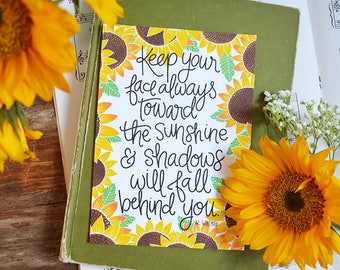 Keep your face towards the sunshine, Walt Whitman, Spring, Sunflowers Watercolor, Inspirational Quote Handlettering Summer, Wildflower, Art