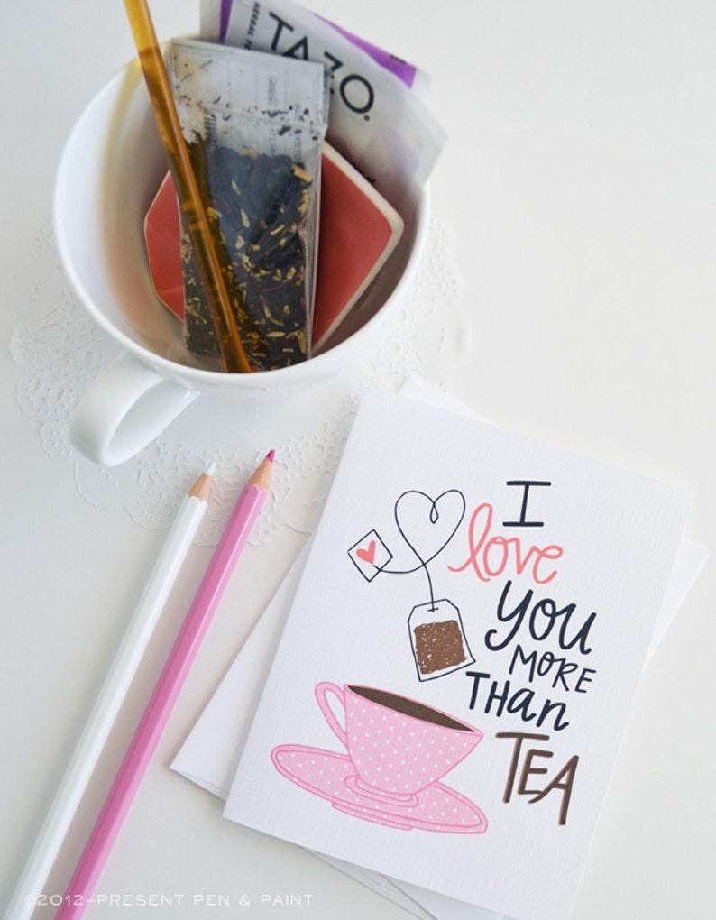 Valentine I love you more than tea PINK tea cup tea pot image 0