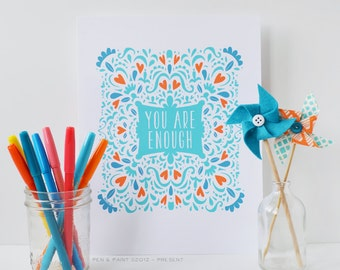 You are enough, CHOOSE YOUR COLORS art print Inspiring Quote, Motivational Quote, Illustration, Hand Lettering, Encouragement