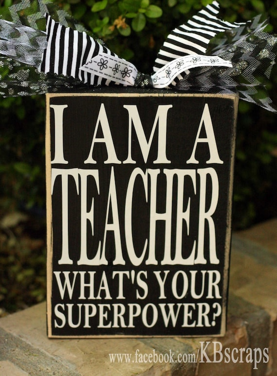 I am a teacher, what's your superpower?
