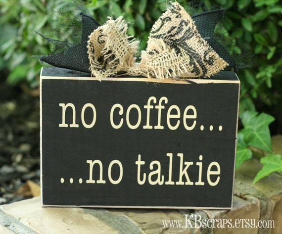 no coffee...no talkie...