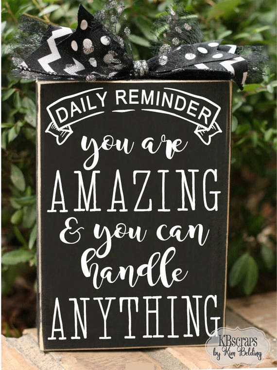 Daily reminder you are amazing & you can handle anything inspirational motivational wood quote sign