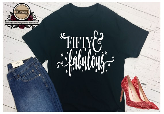 Fifty & Fabulous 50th Birthday tshirt  top tee gift