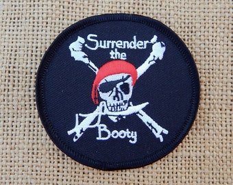 Surrender The Booty Embroidered Patch  ~  Surrender The Booty  ~  Surrender The Booty Iron On or Sew On Patch  ~  Skull & Cross Bones Patch