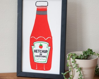 Ketchup, on Everything.