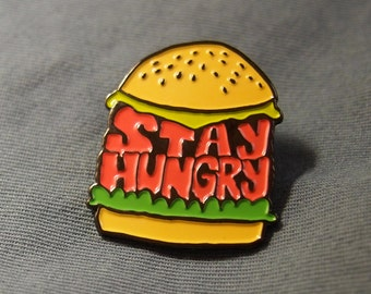 Stay Hungry Cheeseburger Enamel Pin