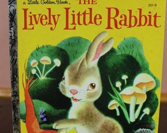 The Lively Little Rabbit~ A Little Golden Book 201-9