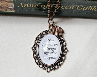 Anne of Green Gables Necklace True Friends Are Always Together In Spirit Quote Jewellery Jewelry Best Friends Bosom Buddies Kindred Spirits