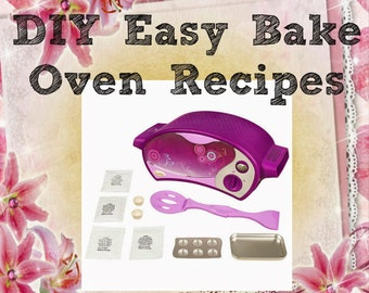DIY 49 Easy Bake Oven Recipes Instant Digital Delivery PDF - Everything from A-Z for your child to cook!
