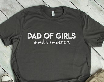 337a3e3e Dad of Girls T Shirt - Outnumbered - Girl Dad Shirt - Funny Dad Tee -  Father's Day Gift - Gift for Dad - Daddy Daughter T-Shirt - Dad Shirt