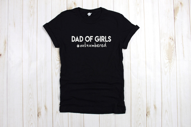e8e170c9 Dad of Girls T Shirt Outnumbered Girl Dad Shirt Funny | Etsy