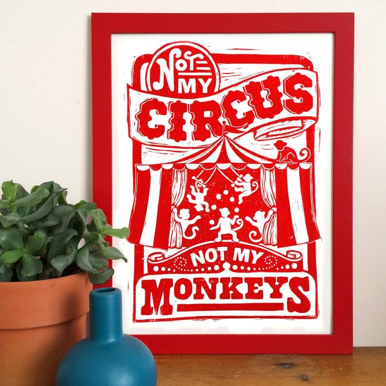 Not My Circus Not My Monkeys Linocut Print image 0