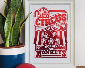 Foil Circus Print, Not My Circus Not My Monkeys, From Linocut. A4 or A5
