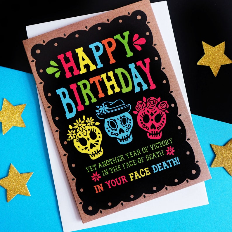 Funny Birthday Card In your Face Death Sugar Skulls image 0